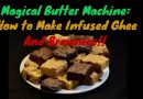 #MagicalButter How to make #infused #ghee and bake some awesome brownies and blondies.