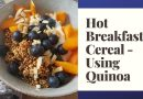 Hot Breakfast Cereal Using Quinoa #quinoa #breakfast