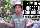 How to Eat More of the Food You Grow & More Organic Gardening Q&A