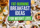 The Best Fat-Burning Breakfast Ideas for Weight Loss