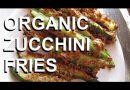 Organic Crispy Oven Baked Zucchini Fries Recipe