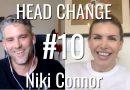 Head Change #10 – Niki Connor