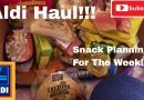 Aldi Haul #4 May 2019 – Meal/Snack Planning For The Week!!!